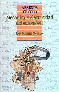 9788436811896: Mecanica y electricidad del automovil (COLECCION APRENDE TU SOLO) (Spanish Edition)