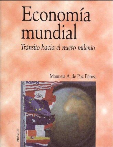 9788436812725: Economia mundial / Global Economy: Transito Hacia El Nuevo Milenio (Economia Y Empresa) (Spanish Edition)