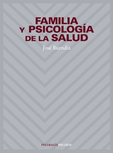 Familia y psicologia de la salud (Psicologia / Psychology) (Spanish Edition): Jose R. Buendia ...