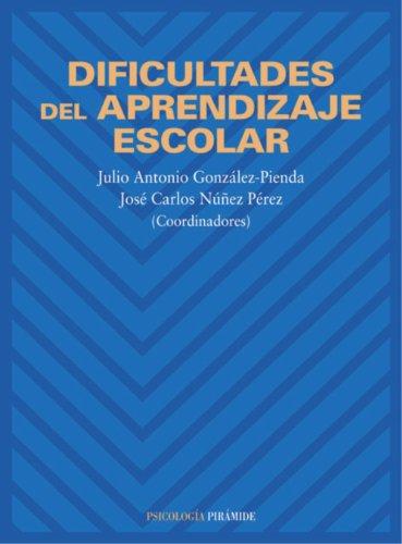 Dificultades del aprendizaje escolar: Julio Antonio González-Pienda.