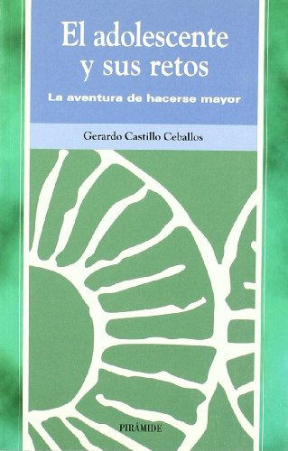 Adolescente y sus retos, El. La aventura: Castillo Ceballos, Gerardo: