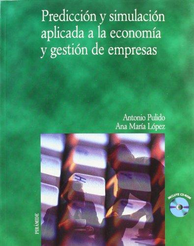 9788436813449: Prediccion y simulacion aplicada a la economia y gestion de empresas / Prediction and simulation applied to economics and business management ... / Economy and Business) (Spanish Edition)