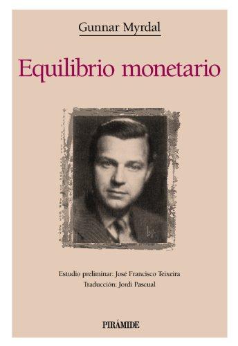 Equilibrio monetario / Monetary Equilibrium (Clasicos De: Gunnar Myrdal