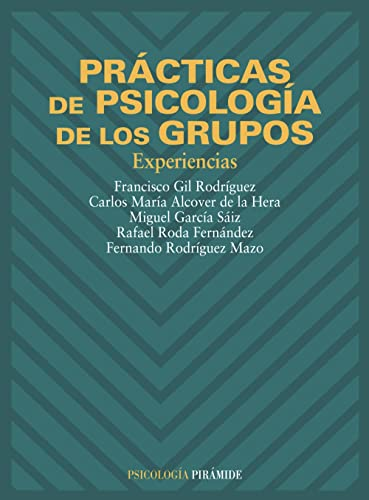Prácticas de Psicología de los Grupos: Experiencias: Gil Rodríguez, Francisco;