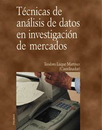 9788436814163: Tecnicas De Analisis De Datos En Investigacion De Mercados / Techniques of Data Analysis in Market Investigation (Economia Y Empresa / Economy and Business) (Spanish Edition)