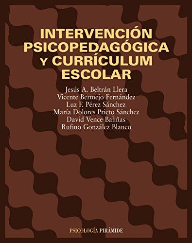 INTERVENCIÓN PSICOPEDAGÓGICA Y CURRÍCULUM ESCOLAR: Jesús A. Beltrán