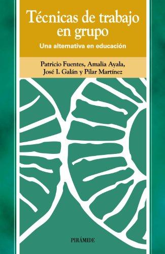 Tecnicas de trabajo en grupo. Una alternativa: Fuentes Perez, Patricio.