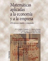 9788436814897: Matematicas Aplicadas a La Economia Y a La Empresa / Mathematics Applied to the Economy and the Business: 434 Ejercicios Resueltos Y Comentados / 434 ... (Economia Y Empresa / Economy and Business)