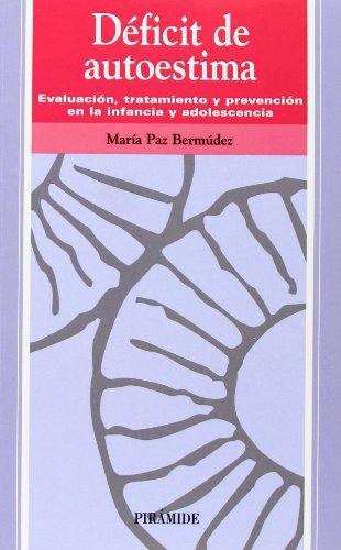 9788436815023: Déficit de autoestima: Evaluación, tratamiento y prevención en la infancia y adolescencia (Ojos Solares)