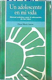 Adolescente en mi vida, Un. Manual práctico: Maciá Antón, Diego: