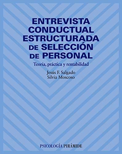 9788436815405: Entrevista Conductual Estructurada De Seleccion De Personal / Structured Conducted Interview of Personnel Selection: Teoria, Practica Y Rentabilidad / ... (Psicologia / Psychology) (Spanish Edition)