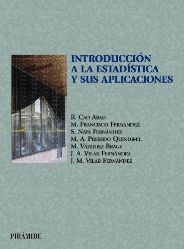 Introduccion a La Estadistica Y Sus Aplicaciones/: Ricardo Cao Abad;