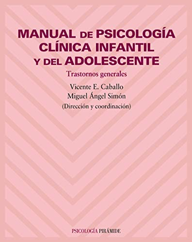 9788436815771: Manual de psicología clínica infantil y del adolescente: Trastornos generales - 9788436815771