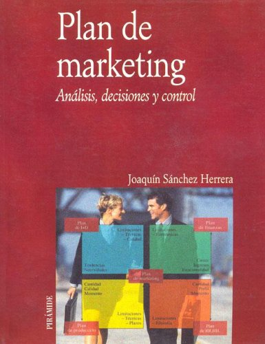 9788436816068: Plan De Marketing / Marketing Plan: Analisis, Decisiones Y Control (Economia Y Empresa / Economy and Business) (Spanish Edition)
