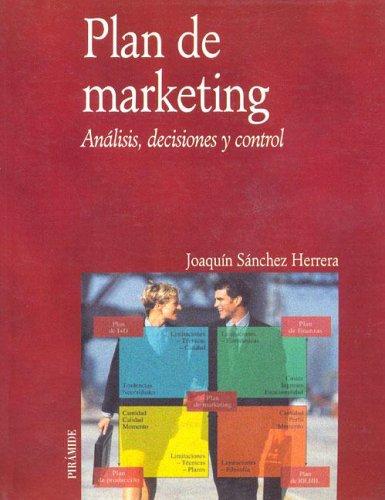 Plan De Marketing / Marketing Plan: Analisis,: Joaquin Sanchez Herrera