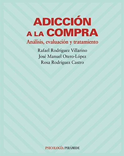 9788436816143: Adiccion a la compra. Analisis, evaluacion y tratamiento (Psicologia) (Spanish Edition)