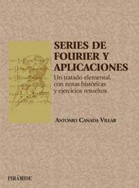 Series de Fourier y aplicaciones / Fourier Series and Applications: Un tratado elemental, con ...