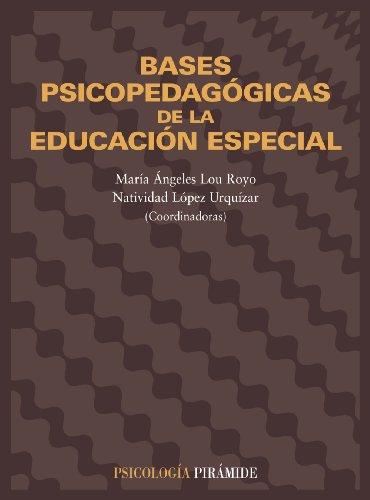 Bases psicopedagogicas de la educacion especial /: Maria A. Lou