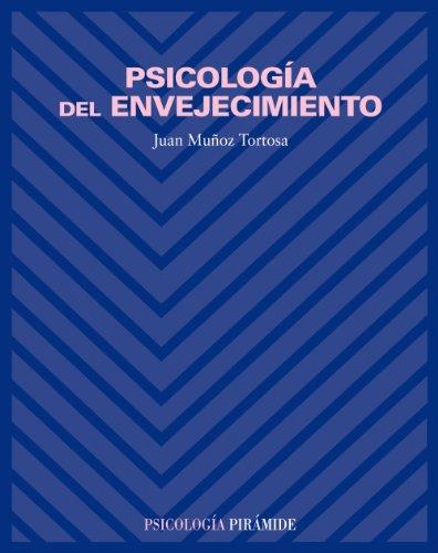 Psicologia del envejecimiento (COLECCION PSICOLOGIA) (Spanish Edition): Munoz Tortosa, Juan