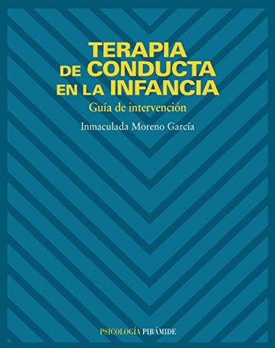 9788436816587: Terapia de conducta en la infancia / Behavior Therapy in Childhood: Guia De Intervencion (Psicologia) (Spanish Edition)