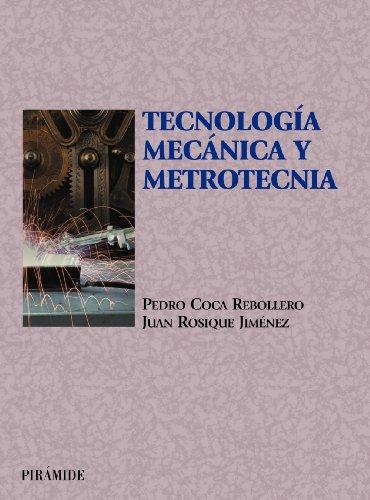 Tecnología mecánica y metrotecnia (Ciencia Y Técnica): Pedro Coca Rebollero;