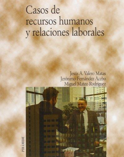 Casos de recursos humanos y relaciones laborales: Jesús A. Valero
