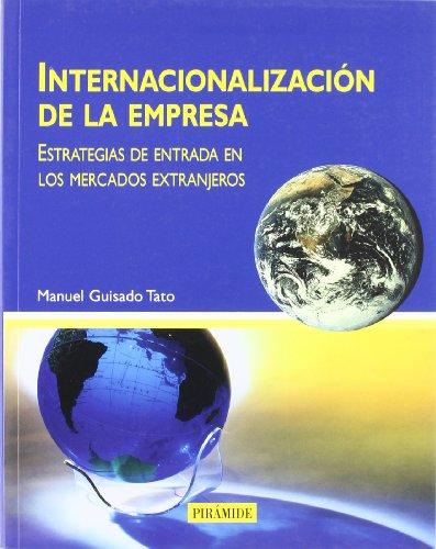 9788436817058: Internacionalizacion De La Empresa / Internationalize the Business: Estrategias De Entrada En Los Mercados Extranjeros / Strategies of Entrance into ... Economy and Management) (Spanish Edition)