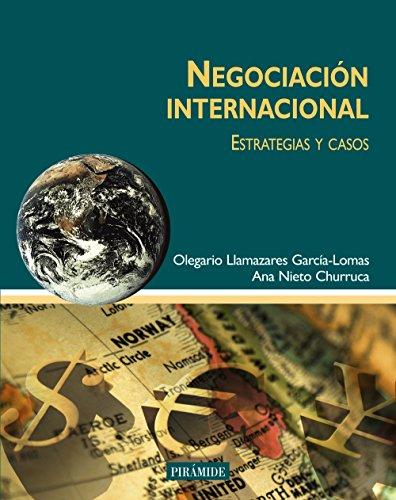 9788436817065: Negociacion Internacional/ International Negotiation: Estrategias Y Casos/ Strategies and Cases (Economia Y Gestion Internacional / International Economy and Management) (Spanish Edition)