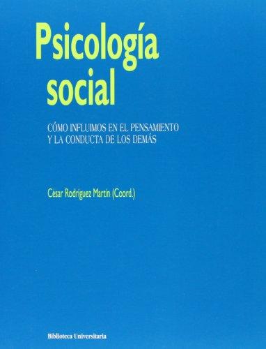 9788436817188: Psicologia social. Como influimos en el pensamiento y la conducta de los demas (Biblioteca Universitaria) (Spanish Edition)