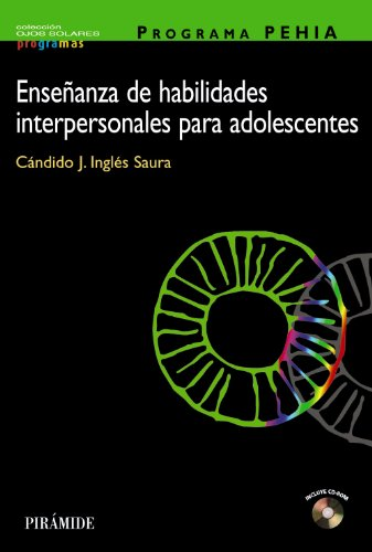 9788436817225: Programa Pehia. Ensenanza De Habilidades Interpersonales Para Adolescentes / Pehia Program. Interpersonal skills training for teenagers (Ojos Solares) (Spanish Edition)