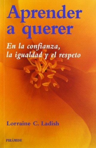 9788436817874: Aprender a querer: En la confianza, la igualdad y el respeto (Biblioteca Práctica)