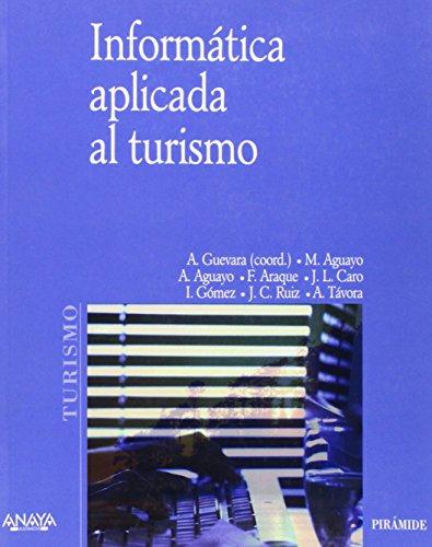 9788436817904: Informatica Aplicada Al Turismo/ Computer Applied to the Tourism (Economia Y Empresa / Economy and Business) (Spanish Edition)