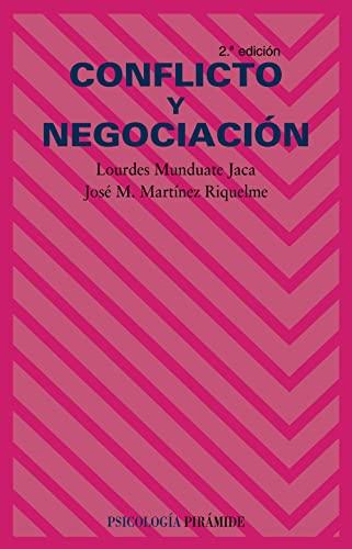 CONFLICTO Y NEGOCIACIÓN: Lourdes Munduate Jaca, José M. Martínez Riquelme