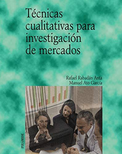 9788436818086: Tecnicas cualitativas para investigacion de mercados / Qualitative Techniques for Market Research (Economia Y Empresa) (Spanish Edition)