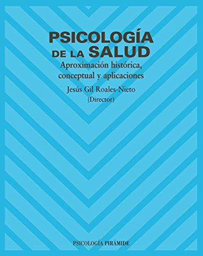 9788436818192: Psicología de la salud / Health Psychology: Aproximación histórica, conceptual y aplicaciones / Historical approach, conceptual and applications (Psicología / Psychology) (Spanish Edition)