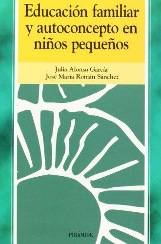Educación familiar y autoconcepto en niños pequeños: Alonso García, Julia;