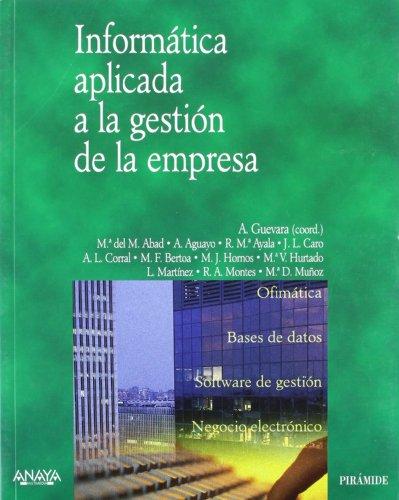 Informática aplicada a la gestión de la: Antonio Guevara Plaza;