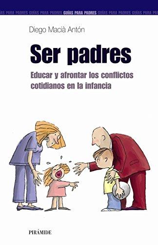 Ser padres. Educar y afrontar los conflictos: Macià Anton, Diego
