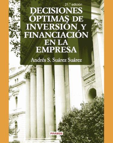 9788436818994: Decisiones optimas de inversion y financiacion en la empresa / Optimal investment decisions and company financing (Economía Y Empresa / Economy and Business) (Spanish Edition)