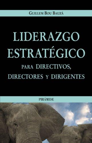 9788436819090: Liderazgo estrategico para directivos, directores y dirigentes / Strategic Leadership for Managers, Directors and Executives (Empresa y gestion) (Spanish Edition)