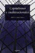 Capitalismo y multinacionales / Capitalism and Multinational: Andres S. Suarez