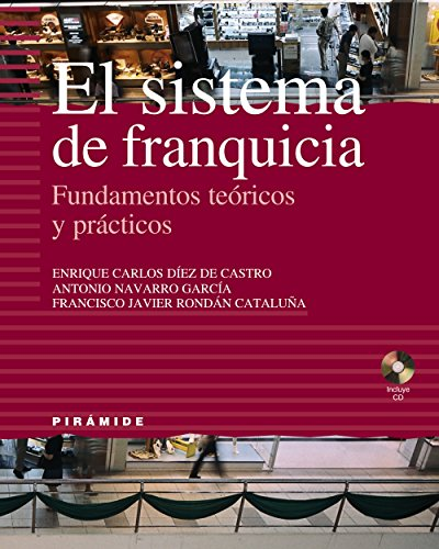 9788436819236: El Sistema de Franquicia (Empresa Y Gestion/ Business and Management) (Spanish Edition)