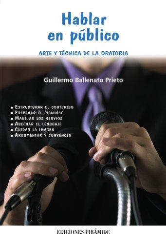 9788436819373: Hablar en público: Arte y técnica de la oratoria (Libro Práctico)