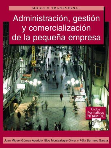 Administracion, gestion y comercializacion de la pequena: Gomez Aparicio, Juan