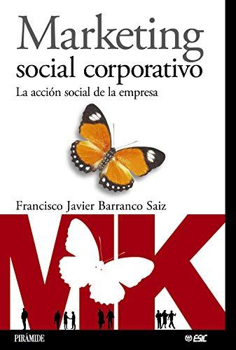 9788436819601: Marketing Social Corporativo / Social Corporate Marketing: La Accion Social De La Empresa/ The Social Action of Business (Marketing Sectorial) (Spanish Edition)