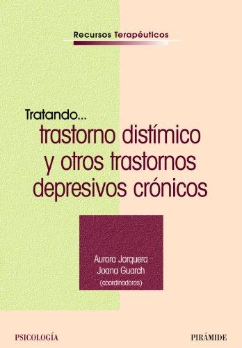 9788436819823: Tratando... Trastorno distimico y otros trastornos depresivos cronicos (RECURSOS TERAPEUTICOS) (Recuerdos Terapeuticos) (Spanish Edition)