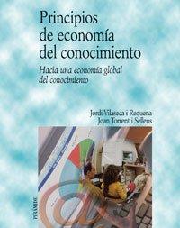 9788436820027: Principios De Economia Del Conocimiento/ Economic Principals of Knowledge: Hacia Una Economia Global Del Conocimiento / Towards a Global Economy of Knowledge (Coleccion) (Spanish Edition)