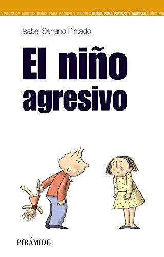El nino agresivo (GUIAS PARA PADRES Y MADRES) (Spanish Edition): Serrano Pintado