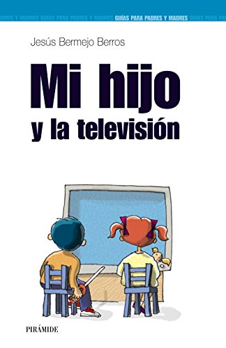 9788436820188: Mi hijo y la television (GUIAS PARA PADRES Y MADRES) (Spanish Edition)