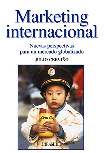 Marketing Internacional/ International Marketing: Nuevas Perspectivas Para: Cervino Fernandez, Julio